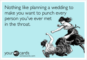 Wedding planning making you crazy